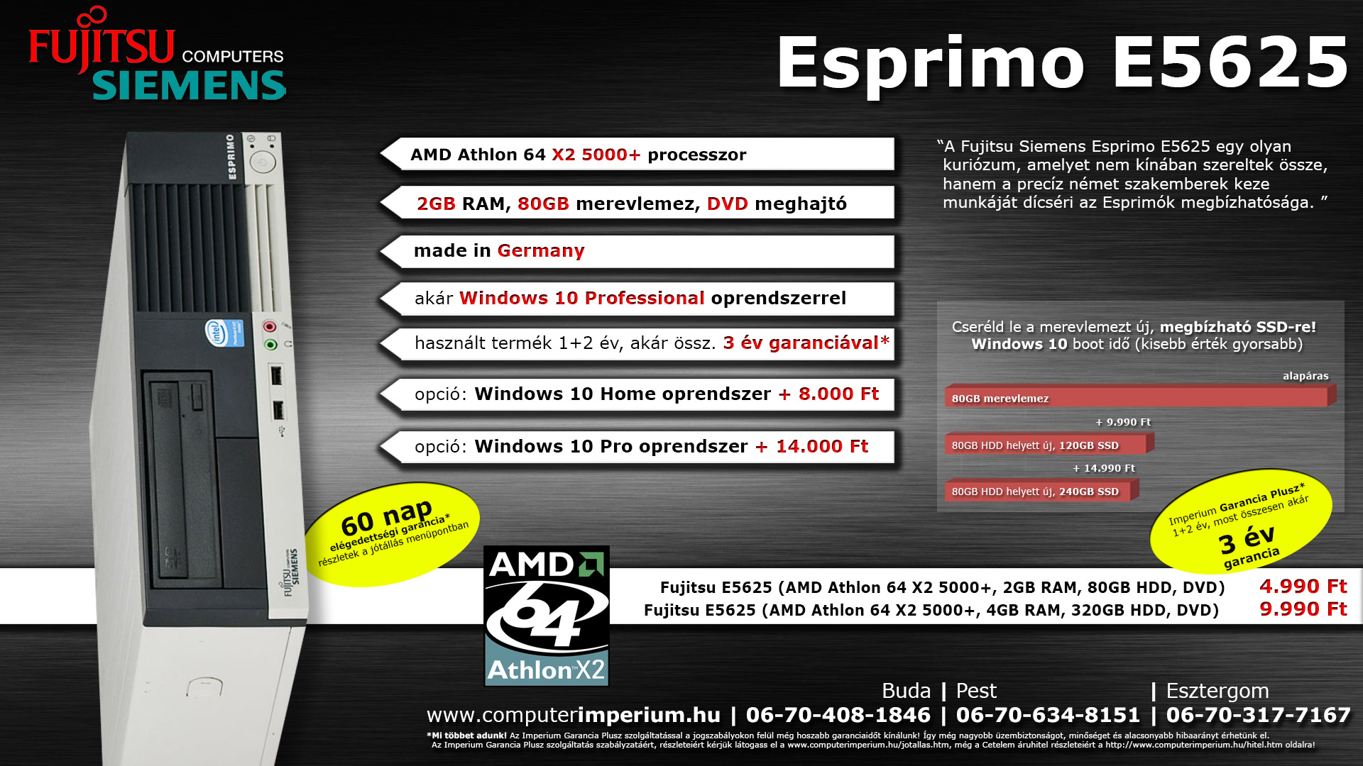 82db417069 SFF - FSC E5625 (AMD Athlon 64 X2 5000+, 2GB RAM, 80GB HDD, DVD), 73 950,  10+, 7 990 Ft